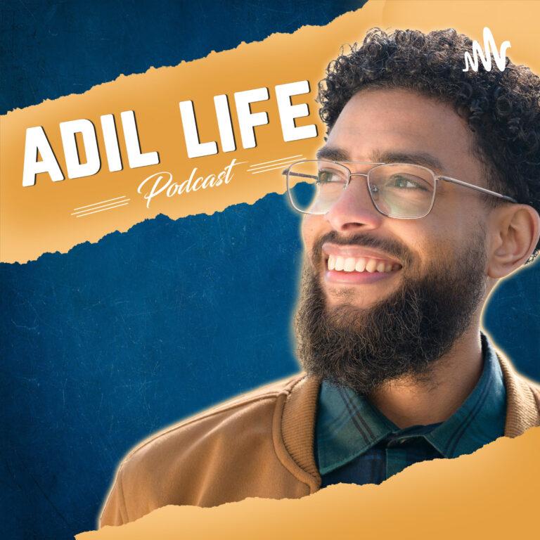 Adil Life Podcast